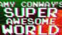 Amy Conway's Super Awesome World (RiotBox Productions)