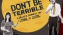 Don't Be Terrible (Standard Man Productions)