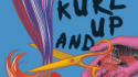 Kurl Up And Dye (NUTS Theatre)