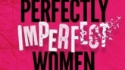 Perfectly Imperfect Women (Wizard Presents)