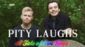 Pity Laughs: A Tale Of Two Gays (Straightup)