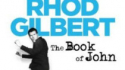 Rhod Gilbert: The Book Of John (Blue Jeans Management)