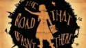 The Road That Wasn't There (Trick of the Light / Zanetti Productions)