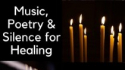 Music, Poetry & Silence For Healing At Greyfriars