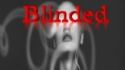 Blinded (BloomBox Theatre)
