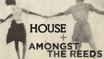 House + Amongst the Reeds  Ed2016